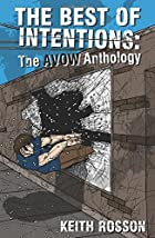 Best of Intentions: The AVOW Anthology by…
