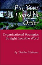 Put Your House In Order: Organizing…