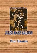 A Haunted Half-life at Jules Maes Saloon by…
