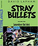 Lapham, David: Stray Bullets Vol. 2: Somewhere Out West (Stray Bullets (Graphic Novels))
