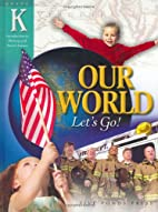 Our World Let's Go! by Joy Masoff