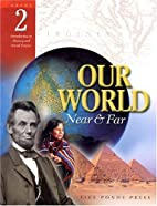 Our World Near and Far (Grade 2) by Joy…