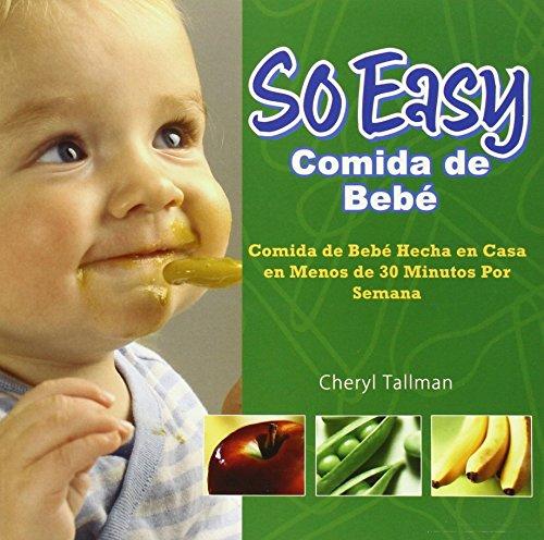 so-easy-comida-de-bebe-comida-de-bebe-hecha-en-casa-en-menos-de-30-minutos-por-semana-spanish-edition
