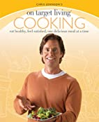 On Target Living Cooking: Eat healthy, feel…