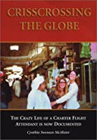 Crisscrossing the Globe: The Crazy Life of a…