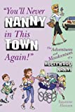 Hansen, Suzanne: You'll Never Nanny in This Town Again!: The Adventures and Misadventures of a Hollywood Nanny