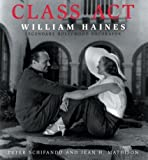 Schifando, Peter: Class Act William Haines: Legendary Hollywood Decorator