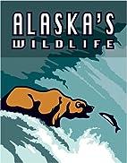 Alaska's Wildlife by Carrie Compton