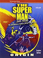 Super Man Vol 1 Stdy Gd: STUDY GUIDE by…