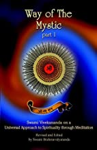 Way of the Mystic: Part I by Swami…