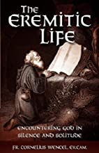 The Eremitic Life by Father Cornelius Er.…