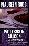 Maureen Robb: Patterns in Silicon (A Lea Sherwood Mystery) (A Lea Sherwood Mystery)