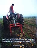 Daniels-Zeller, Debra: Local Vegetarian Cooking: Inspired Recipes Celebrating Northwest Farms