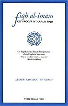 Fiqh Al-Imam: Key Proofs in Hanafi Fiqh by…