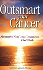 Outsmart Your Cancer: Alternative Non-Toxic…