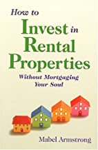 How to Invest in Rental Properties: Without…