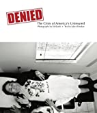 Denied: The Crisis of America's…