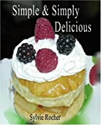 Simple & Simply Delicious by Sylvie Rocher