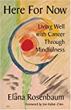 Elana Rosenbaum: Here for Now: Living Well with Cancer through Mindfulness