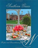 Mississippi University for Women: Southern Grace: Recipes and Remembrances from the W.