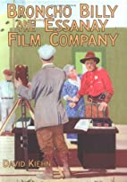 Broncho Billy and the Essanay Film Company…