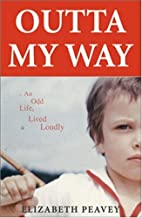 Outta My Way: An Odd Life Lived Loudly by…