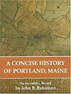 A Concise History of Portland by John B.…