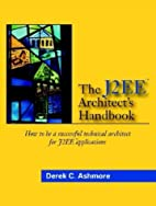The J2EE Architect's Handbook by Derek C.…