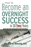 William B. Dragan: How to Become an Overnight Success in 30 Easy Years