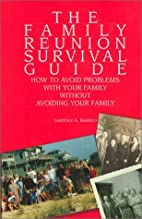 The Family Reunion Survival Guide: How to…