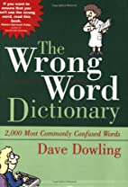 The Wrong Word Dictionary by Dave Dowling