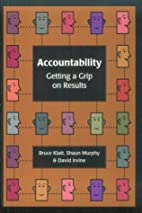 Accountability: Getting a Grip on Results by…
