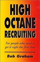 High Octane Recruiting by Bob Graham