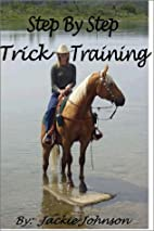 Step By Step Trick Training by Jackie…