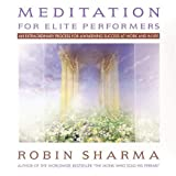 Sharma, Robin: Meditation for Elite Performers