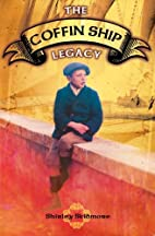 The Coffin Ship Legacy by Shirley Skidmore