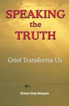 Speaking the Truth: Grief Transforms Us by…
