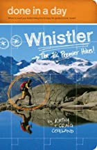 Done in a Day Whistler: The 10 Premier Hikes…