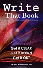 Write That Book by Serena PhD Williamson