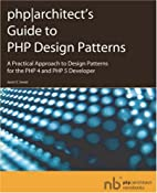 PHP|Architect's Guide to PHP Design Patterns…