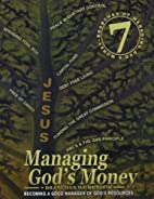 Managing God's Money: 7 Branches Workbook by…