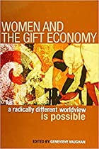 Women And The Gift Economy: A Radically…