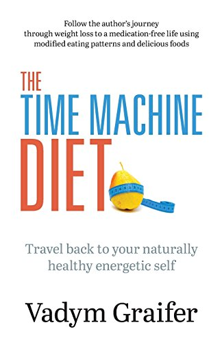 the-time-machine-diet-travel-back-to-your-naturally-healthy-energetic-self