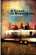A Crack In Everything by Daniel Marcus