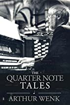 The Quarter Note Tales by Arthur Wenk