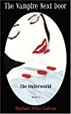 The Vampire Next Door: The Outerworld by…