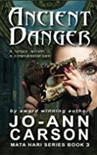 Ancient Danger (Mata Hari, # 3) by Jo-Ann…