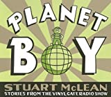 McLean, Stuart: Planet Boy (Vinyl Cafe)