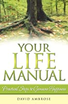 Your Life Manual: Practical Steps to Genuine…