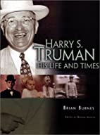 Harry S. Truman: His Life and Times by Brian…
